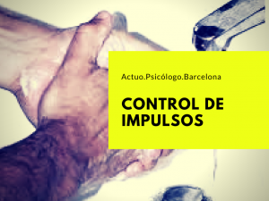 control-de-impulsos-psicologo-barcelona