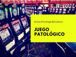 juego-patologico-psicologo-barcelona