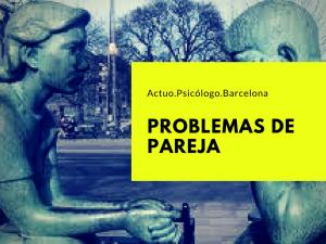 problemas-de-pareja-psicologo-barcelona