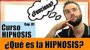 que-es-hipnosis-primer-capitulo-curso-hipnosis